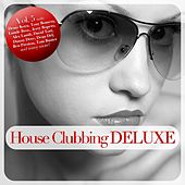 House Clubbing DELUXE, Vol. 5 by Various Artists