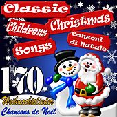 170 Classic Children Christmas Songs - Canzoni Di Natale - Chansons De Noël - Weihnachtslieder de Various Artists