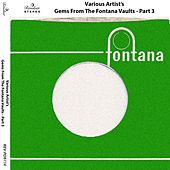 Gems from the Fontana Vaults (Pt. 3) by Various Artists