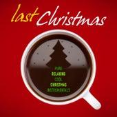 Last Christmas (Pure & Cool Relaxing Xmas Instrumentals) de Various Artists