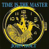Time Is The Master by John Holt