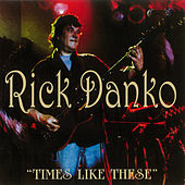 Times Like These (Paulstar) by Rick Danko
