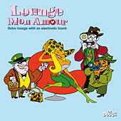Lounge Mon Amour (Retro Lounge With an Electronic Touch) by Various Artists