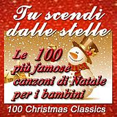 Tu scendi dalle stelle: Le 100 più famose canzoni di Natale per i bambini by Various Artists