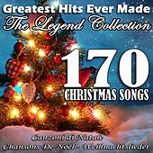 Greatest Hits Ever Made: The Legend Collection (170 Christmas Songs - Canzoni di Natale - Chansons de Noël - Weihnachtslieder) de Various Artists