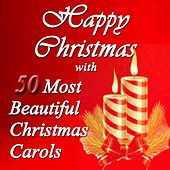 Happy Christmas With 50 Most Beautiful Christmas Carols von Various Artists