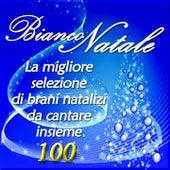 Bianco Natale: La migliore selezione di brani natalizi da cantare insieme by Various Artists
