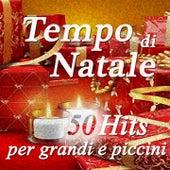 Tempo di Natale: 50 Hits per grandi e piccini by Various Artists