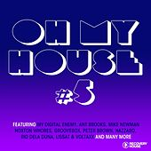 Oh My House,  Vol. 5 von Various Artists