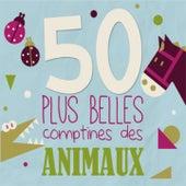 50 Plus Belles Comptines Des Animaux de Various Artists