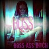 Boss Ass B*tch by Boss