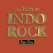 The Story of Indo Rock, Vol. 5 by Various Artists