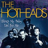 Things My Baby Did for Me by Hotheads
