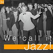 We Call It Jazz!, Vol. 34 by Various Artists