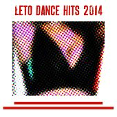 Leto Dance Hits 2014 (50 Top Hits) by Various Artists