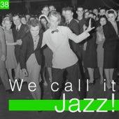 We Call It Jazz!, Vol. 38 de Various Artists