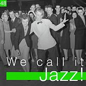 We Call It Jazz!, Vol. 48 by Various Artists