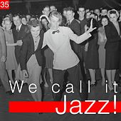 We Call It Jazz!, Vol. 35 by Various Artists