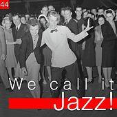 We Call It Jazz!, Vol. 44 by Various Artists