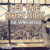 Let The Bass Kick in New York, Vol. 4 von Various Artists
