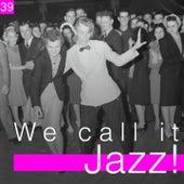 We Call It Jazz!, Vol. 39 de Various Artists