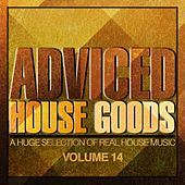 Adviced House Goods, Vol. 14 (A Huge Selection of Real House Music) von Various Artists