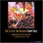 The Little Tin Soldier: Fairy Tale von Mother's Little Helper