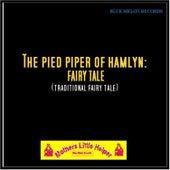 The Pied Piper of Hamlyn: Fairy Tale von Mother's Little Helper