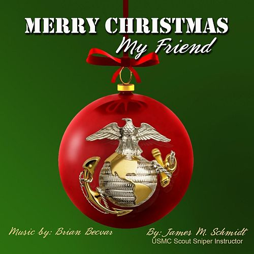 Merry Christmas My Friend (Single) by James Schmidt : Napster