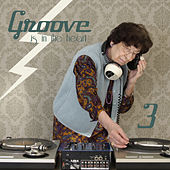 Groove Is in the Heart, Vol. 3 by Various Artists