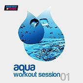 Aqua Workout Session 01 (125 BPM Mixed Workout Music Ideal For Aqua Fitness) by Various Artists