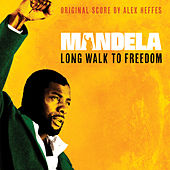 Mandela - Long Walk To Freedom (Original Score) von Alex Heffes