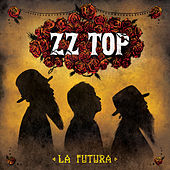 La Futura (Deluxe Version) by ZZ Top