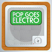 Pop Goes Electro, Vol. 2 by Various Artists