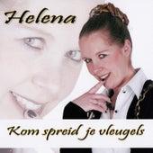Kom, Spreid Je Vleugels de Helena