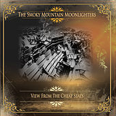 View From The Cheap Seats by The Smoky Mountain Moonlighters