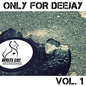 Only for Deejay Vol. 1 by Various Artists