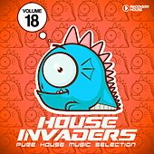 House Invaders - Pure House Music, Vol. 18 by Various Artists