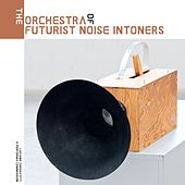 The Orchestra of Futurist Noise Intoners (A Performa Comission) von Various Artists