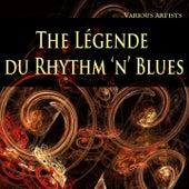 The Légende du Rhythm 'n' Blues von Various Artists