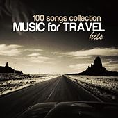 100 Songs Collection: Music for Travel Hits von Various Artists
