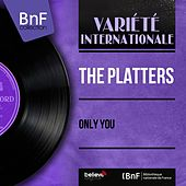 Only You (Mono Version) by The Platters
