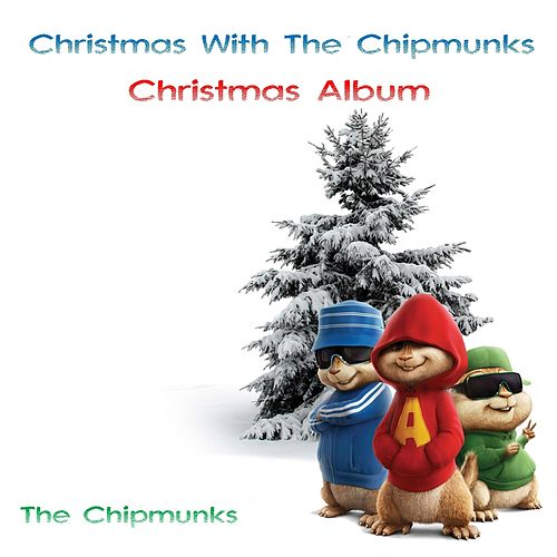 christmas with the chipmunks christmas album by alvin and the chipmunks - Alvin And The Chipmunks Christmas Songs