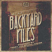 Plastic City Backyard Files by Various Artists
