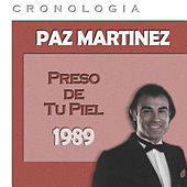 Paz Martínez Cronología - Preso de Tu Piel (1989) de Paz Martínez