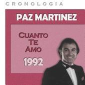 Paz Martínez Cronología - Cuanto Te Amo (1992) de Paz Martínez