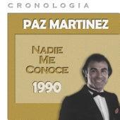 Paz Martínez Cronología - Nadie Me Conoce (1990) de Paz Martínez