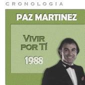 Paz Martínez Cronología - Vivir por Ti (1988) de Paz Martínez