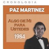 Paz Martínez Cronología - Algo de Mí para Ustedes (1984) de Paz Martínez