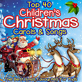 Top 40 Childrens Christmas Carols & Songs - The Best Xmas Favourites for Kids von Various Artists